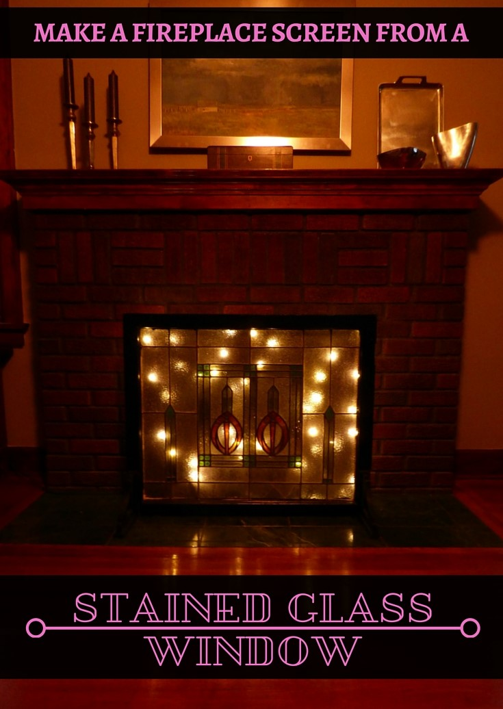Make a Fireplace Screen from a Stained Glass Window | Little Tudor ...